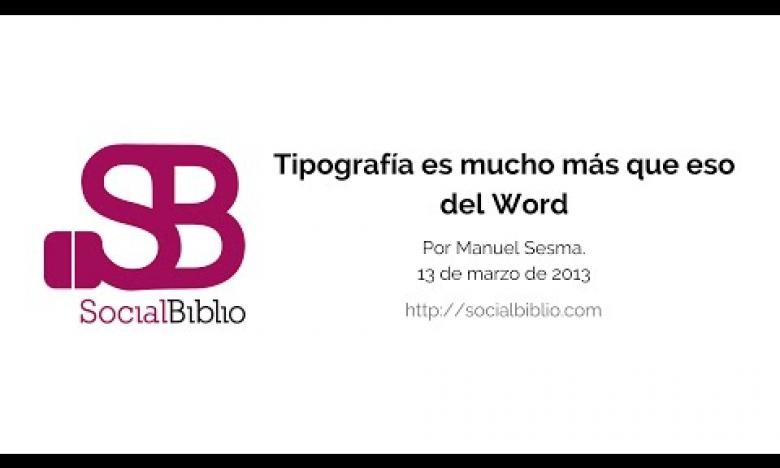 Embedded thumbnail for Tipografía es mucho más que eso del Word