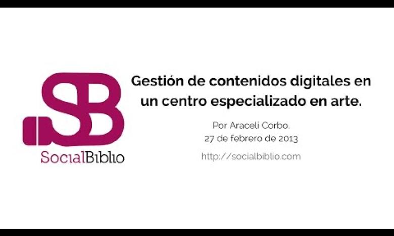 Embedded thumbnail for Gestión de contenidos digitales en un centro especializado en arte