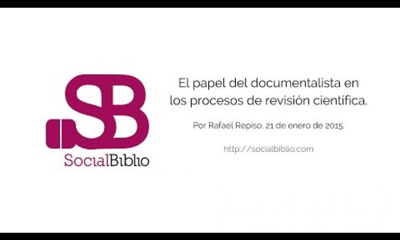 Embedded thumbnail for El papel del documentalista en los procesos de revisión científica