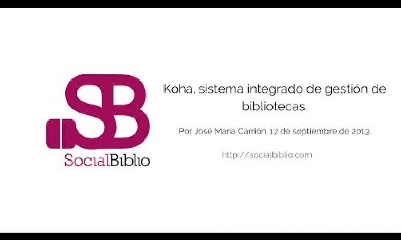 Embedded thumbnail for Koha, sistema integrado de gestión de bibliotecas