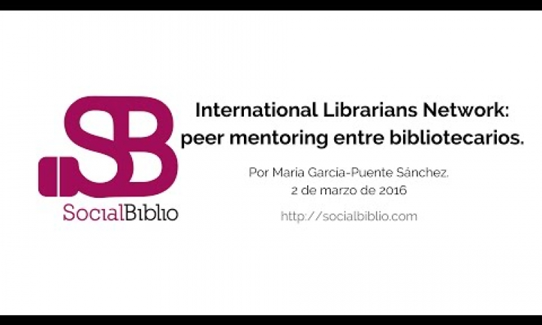 Embedded thumbnail for International Librarians Network: peer mentoring entre bibliotecarios