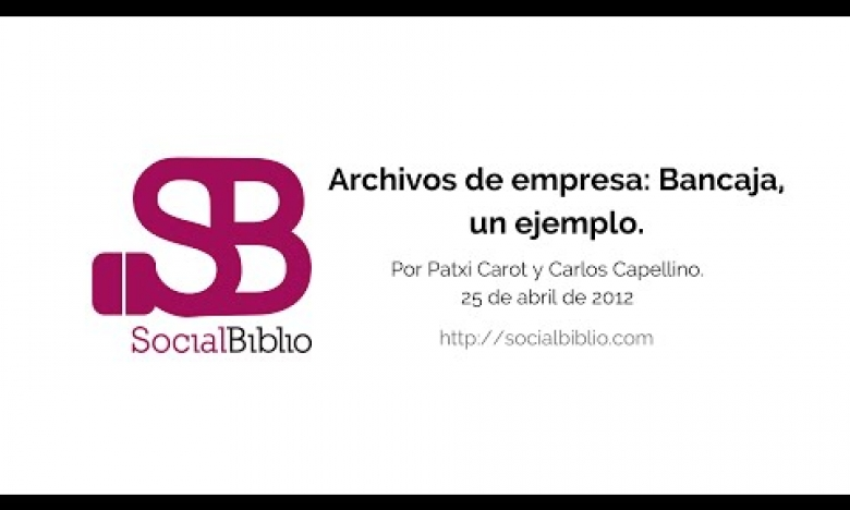 Embedded thumbnail for Archivos de empresa: Bancaja, un ejemplo