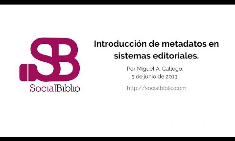 Embedded thumbnail for Introducción de metadatos en sistemas editoriales