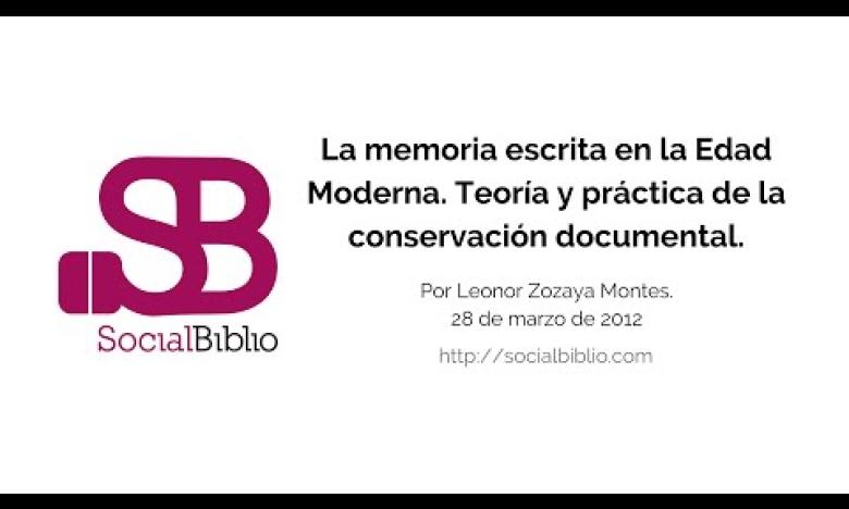Embedded thumbnail for La memoria escrita en la Edad Moderna. Teoría y práctica de la conservación documental