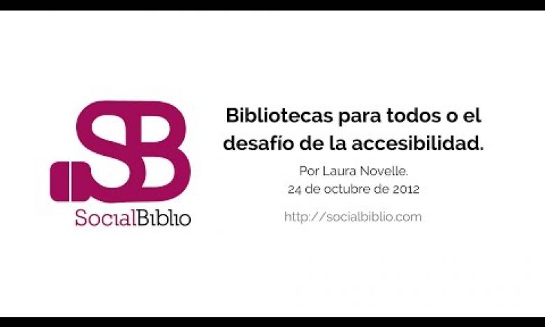 Embedded thumbnail for Bibliotecas para todos o el desafío de la accesibilidad