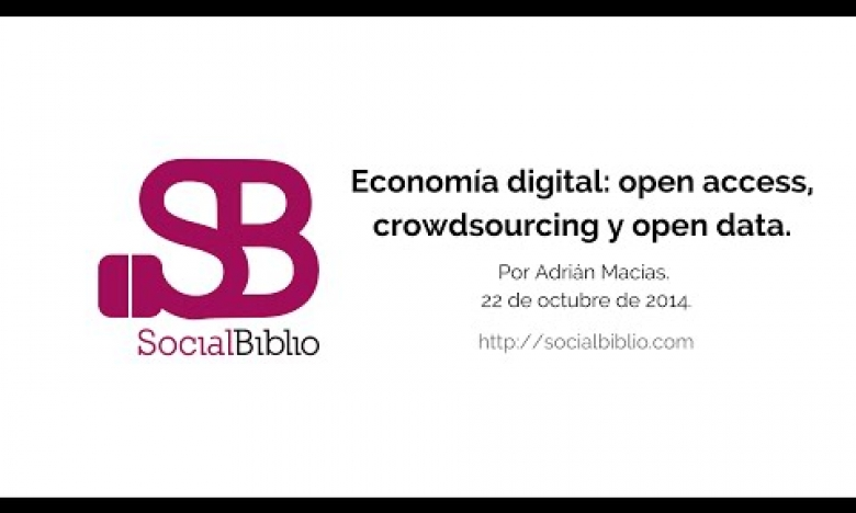 Embedded thumbnail for Economía digital: open access, crowdsourcing y open data