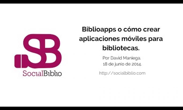 Embedded thumbnail for Biblioapps, o cómo crear aplicaciones móviles para bibliotecas