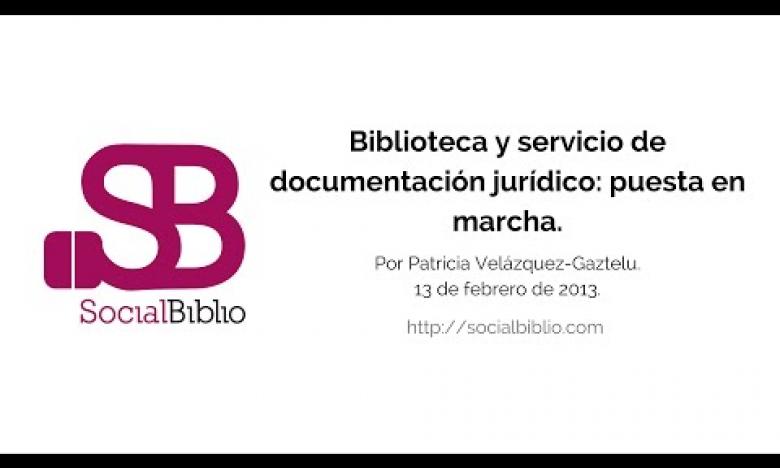 Embedded thumbnail for Biblioteca y servicio de documentación jurídico. Puesta en marcha