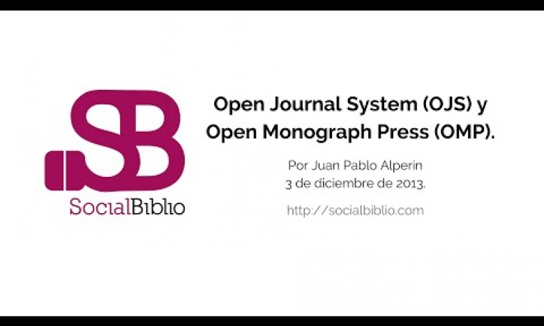 Embedded thumbnail for Open Journal Systems (OJS) y Open Monograph Press (OMP)