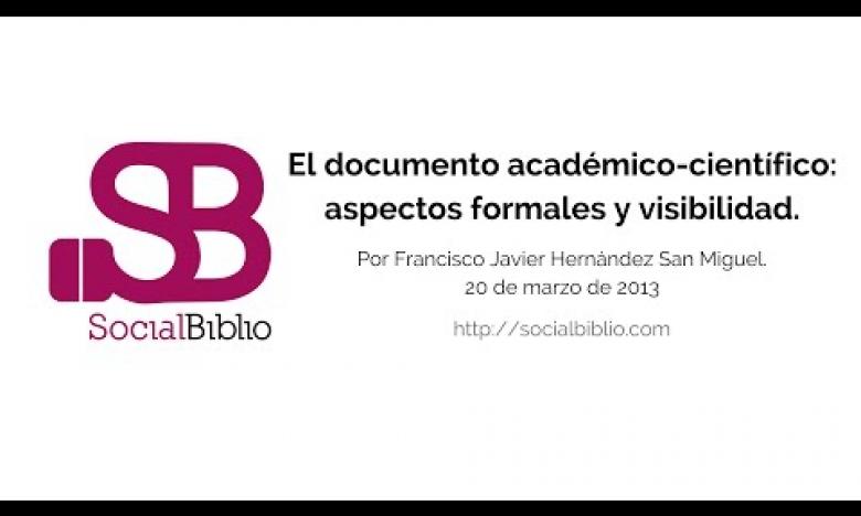 Embedded thumbnail for El documento académico-científico: aspectos formales y visibilidad