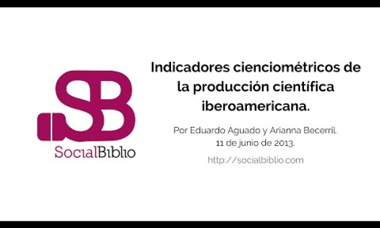 Embedded thumbnail for Indicadores cienciométricos de la producción científica iberoamericana