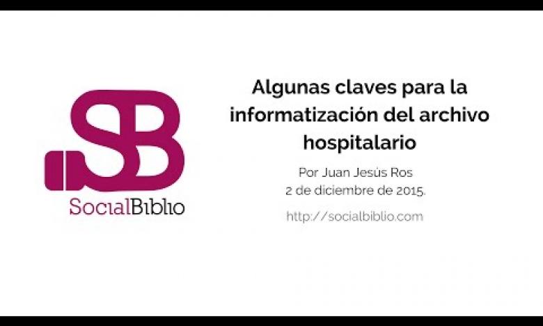 Embedded thumbnail for Algunas claves para la informatización del archivo hospitalario