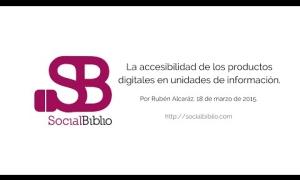 Embedded thumbnail for La accesibilidad de los productos digitales en unidades de información
