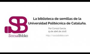 Embedded thumbnail for Biblioteca de semillas de la Universidad Politécnica de Cataluña