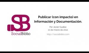 Embedded thumbnail for Cómo publicar (con impacto) en Información y Documentación