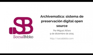 Embedded thumbnail for Archivematica, sistema de preservación open source