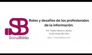 Embedded thumbnail for Roles y desafíos de los profesionales de la información